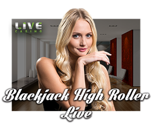 Play Blackjack High Roller Live